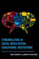 Horowitz, Merle; Bollinger, Dorothy M. - Cyberbullying in Social Media Within Educational Institutions - 9781475825824 - V9781475825824