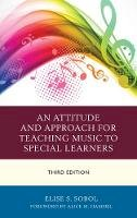 Sobol, Elise S. - An Attitude and Approach for Teaching Music to Special Learners - 9781475828412 - V9781475828412