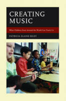 Riley, Patricia Elaine - Creating Music: What Children from Around the World Can Teach Us - 9781475830170 - V9781475830170