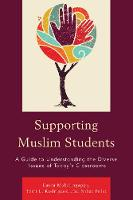 Mahalingappa, Laura, Rodriguez, Terri, Polat, Nihat - Supporting Muslim Students: A Guide to Understanding the Diverse Issues of Today's Classrooms - 9781475832952 - V9781475832952