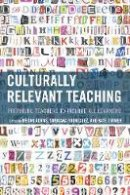 - Culturally Relevant Teaching: Preparing Teachers to Include All Learners - 9781475834789 - V9781475834789