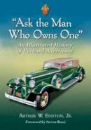 Arthur, W. Einstein, Jr. - Ask the Man Who Owns One - 9781476667911 - V9781476667911