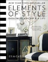 Gates, Erin - Elements of Style: Designing a Home & a Life - 9781476744872 - V9781476744872