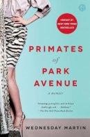 Martin Ph.D., Wednesday - Primates of Park Avenue: A Memoir - 9781476762715 - V9781476762715
