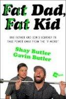Butler, Shay, Butler, Gavin - Fat Dad, Fat Kid - 9781476792316 - KAK0003627