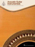 Hal Leonard Corp. - Acoustic Guitar Instrumentals: 25 Performances Transcribed Note-for-Note (Guitar Recorded Versions) - 9781476867830 - V9781476867830