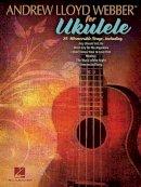 Andrew Lloyd Webber - Andrew Lloyd Webber For Ukulele - 9781476874494 - V9781476874494