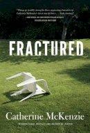 McKenzie, Catherine - Fractured - 9781477817940 - V9781477817940