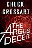 Grossart, Chuck - The Argus Deceit - 9781477819647 - V9781477819647