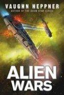 Heppner, Vaughn - Alien Wars (A Fenris Novel) - 9781477828687 - V9781477828687