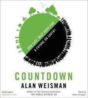 Weisman, Alan - Countdown: Our Last, Best Hope for a Future on Earth? - 9781478924548 - V9781478924548