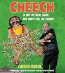 Marin, Cheech - Cheech Is Not My Real Name: ...But Don't Call Me Chong - 9781478934851 - V9781478934851