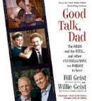 Geist, Bill, Geist, Willie - Good Talk, Dad: The Birds and the Bees...and Other Conversations We Forgot to Have - 9781478953067 - V9781478953067