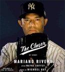 Rivera, Mariano - The Closer - 9781478979029 - V9781478979029