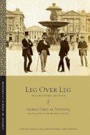 al-Shidyaq, Ahmad Faris - Leg over Leg: Volumes Three and Four (Library of Arabic Literature) - 9781479813292 - V9781479813292