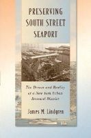 Lindgren, James M. - Preserving South Street Seaport: The Dream and Reality of a New York Urban Renewal District - 9781479822577 - V9781479822577