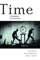 Elias, Amy - Time: A Vocabulary of the Present - 9781479874842 - V9781479874842