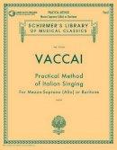 Various - Practical Method of Italian Singing: Mezzo-Soprano (Alto) or Baritone, Book/CD (Schirmer's Library of Musical Classics) - 9781480328464 - V9781480328464