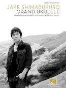 Shimabukuro, Jake - Jake Shimabukuro - Grand Ukulele - 9781480342125 - V9781480342125