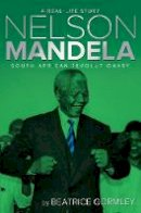 Gormley, Beatrice - Nelson Mandela: South African Revolutionary (A Real-Life Story) - 9781481420600 - V9781481420600