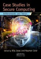 - Case Studies in Secure Computing: Achievements and Trends - 9781482207064 - V9781482207064