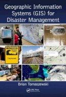 Tomaszewski, Brian - Geographic Information Systems (GIS) for Disaster Management - 9781482211689 - V9781482211689