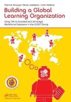 Graupp, Patrick, Jakobsen, Gitte, Vellema, John - Building a Global Learning Organization: Using TWI to Succeed with Strategic Workforce Expansion in the LEGO Group - 9781482213638 - V9781482213638
