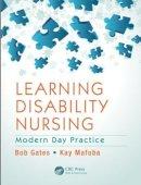 Gates, Bob, Mafuba, Kay - Learning Disability Nursing: Modern Day Practice - 9781482215588 - V9781482215588