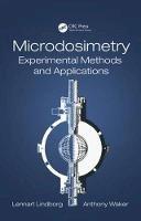 Lindborg, Lennart, Waker, Anthony - Microdosimetry: Experimental Methods and Applications - 9781482217407 - V9781482217407