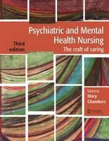 - Psychiatric and Mental Health Nursing: The craft of caring - 9781482221954 - V9781482221954