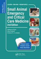 Kirby, Rebecca, Rudloff, Elke, Linklater, Drew - Small Animal Emergency and Critical Care Medicine: Self-Assessment Color Review, Second Edition - 9781482225921 - V9781482225921