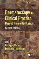 - Dermatoscopy in Clinical Practice, Second Edition: Beyond Pigmented Lesions (Series in Dermatological Treatment) - 9781482225952 - V9781482225952