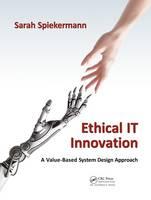 Spiekermann, Sarah - Ethical IT Innovation - 9781482226355 - V9781482226355