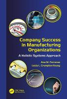 Ferreras, Ana M., Crumpton-Young, Lesia L. - Company Success in Manufacturing Organizations: A Holistic Systems Approach (Systems Innovation Book Series) - 9781482233179 - V9781482233179