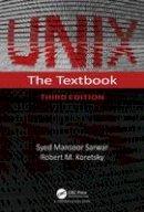 Sarwar, Syed Mansoor, Koretsky, Robert M. - UNIX, Third Edition: The Textbook - 9781482233582 - V9781482233582