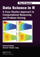 Nolan, Deborah, Lang, Duncan Temple - Data Science in R: A Case Studies Approach to Computational Reasoning and Problem Solving (Chapman & Hall/CRC The R Series) - 9781482234817 - V9781482234817