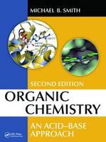 Smith, Michael B. - Organic Chemistry: An Acid-Base Approach, Second Edition - 9781482238235 - V9781482238235