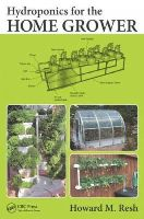 Resh, Howard M. - Hydroponics for the Home Grower - 9781482239256 - V9781482239256