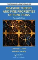 Evans, Lawrence Craig, Gariepy, Ronald F. - Measure Theory and Fine Properties of Functions, Revised Edition (Textbooks in Mathematics) - 9781482242386 - V9781482242386