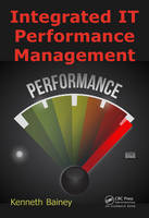 Bainey, Kenneth R. - Integrated IT Performance Management - 9781482242539 - V9781482242539