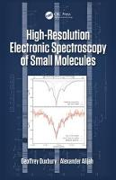 Duxbury, Geoffrey, Alijah, Alexander - High Resolution Electronic Spectroscopy of Small Molecules - 9781482245592 - V9781482245592