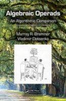 Bremner, Murray R., Dotsenko, Vladimir - Algebraic Operads: An Algorithmic Companion - 9781482248562 - V9781482248562