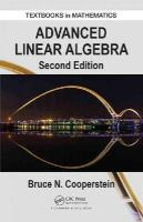 Cooperstein, Bruce - Advanced Linear Algebra, Second Edition (Textbooks in Mathematics) - 9781482248845 - V9781482248845