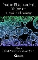 - Modern Electrosynthetic Methods in Organic Chemistry (New Directions in Organic & Biological Chemistry) - 9781482249163 - V9781482249163