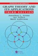 Gross, Jonathan L., Yellen, Jay, Anderson, Mark - Graph Theory and Its Applications (Textbooks in Mathematics) - 9781482249484 - V9781482249484
