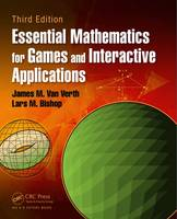 Van Verth, James M., Bishop, Lars M. - Essential Mathematics for Games and Interactive Applications, Third Edition - 9781482250923 - V9781482250923