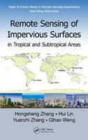 Zhang, Hongsheng, Lin, Hui, Zhang, Yuanzhi, Weng, Qihao - Remote Sensing of Impervious Surfaces in Tropical and Subtropical Areas (Remote Sensing Applications Series) - 9781482254839 - V9781482254839