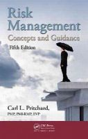 Pritchard  PMP  PMI-RMP  EVP, Carl L. - Risk Management: Concepts and Guidance, Fifth Edition - 9781482258455 - V9781482258455