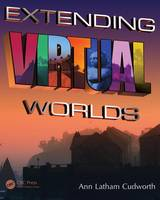 Latham Cudworth, Ann - Extending Virtual Worlds: Advanced Design for Virtual Environments - 9781482261165 - V9781482261165