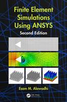 Alawadhi, Esam M. - Finite Element Simulations Using ANSYS, Second Edition - 9781482261974 - V9781482261974